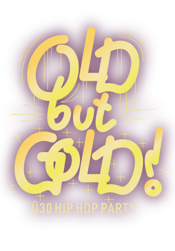 Old but Gold - Ü30 Hip Hop Party